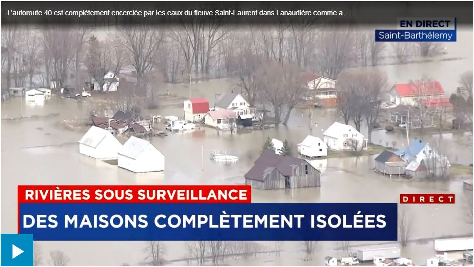 Downstream flooding in Lanaudière, Quebec, Canada, published 23 April, 2019. Source: TVA Nouvelles.