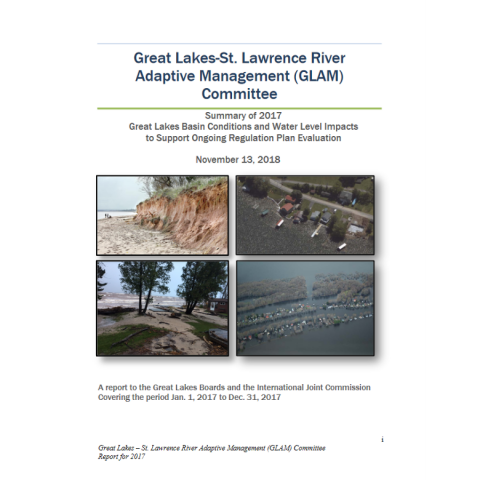 Summary of 2017 Great Lakes Basin Conditions and Water Level Impacts to Support Ongoing Regulation Plan Evaluation (GLAM Committee, 2018)